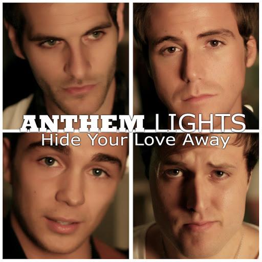 Anthem Lights- Hide Your Love Away [Esconde Tú Amor Lejos]