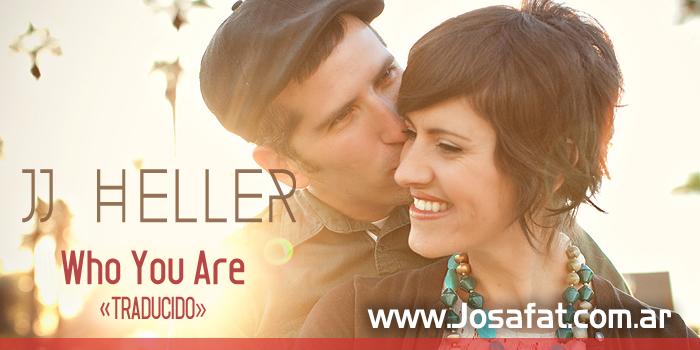 JJ Heller - Who You Are [Quién eres Tú]