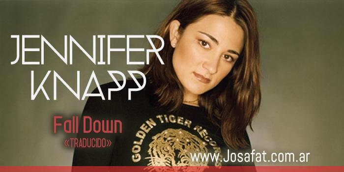 Jennifer Knapp – Fall Down [Cayendo]