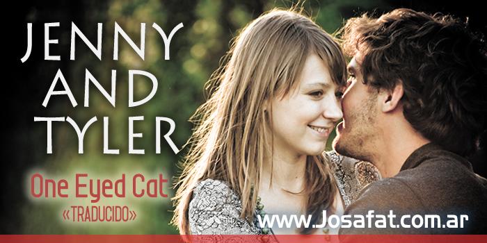 Jenny & Tyler - One Eyed Cat [Gato De Un Solo Ojo]