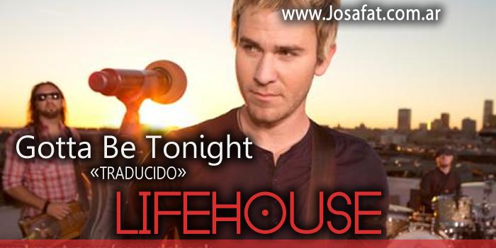Lifehouse - Gotta Be Tonight [Tiene Que Ser Esta Noche]