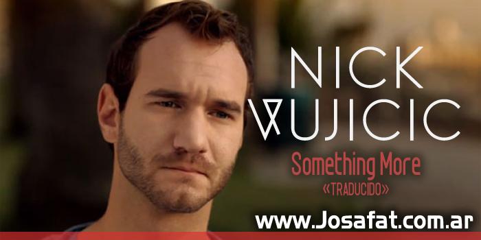 Nick Vujicic - Something More [Hay Algo Más]