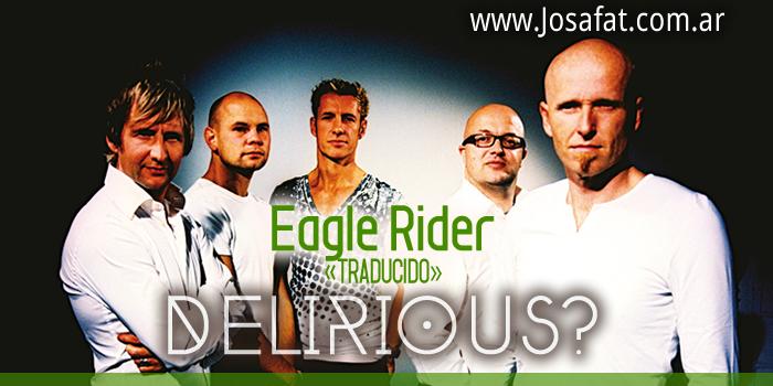 Delirious - Eagle Rider [Jinete De Águila]
