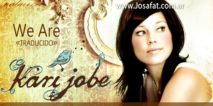 Kari Jobe - We Are [Somos]