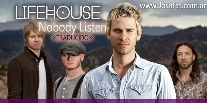 Lifehouse - Nobody Listen[Nadie Escucha]