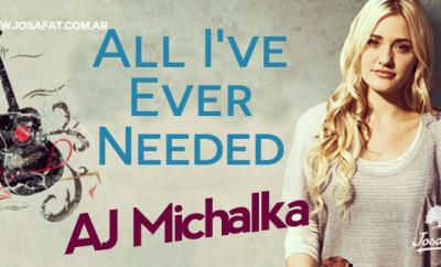AJ-Michalka---All-I've-Ever-Needed-[Todo-Lo-Que-He-Necesitado]