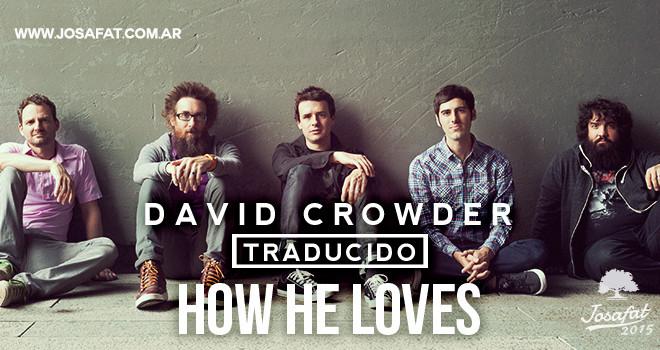 David Crowder - How He Loves [Cómo Él Nos Ama]