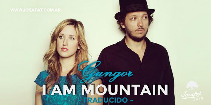 Gungor---I-Am-Mountain-[Soy-La-Montaña]