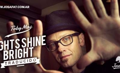 TobyMac---Lights-Shine-Bright-«ft.-Hollyn»