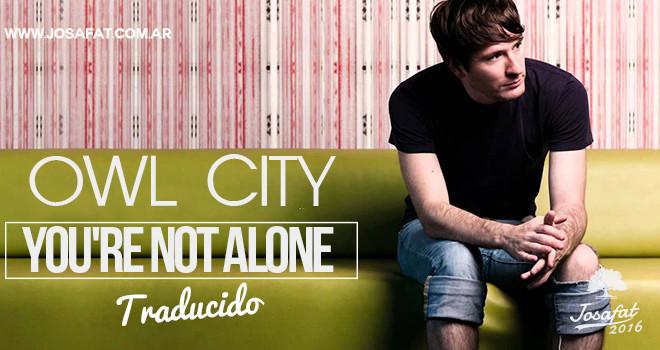 Owl-City-ft.-Britt-Nicole---You're-not-Alone--[Tú-No-Estás-Solo]