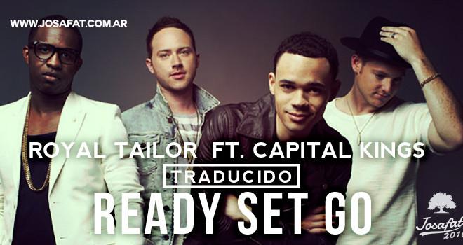 Royal-Tailor--ft.-Capital-Kings---Ready-Set-Go--[Listo-Para-Ir]
