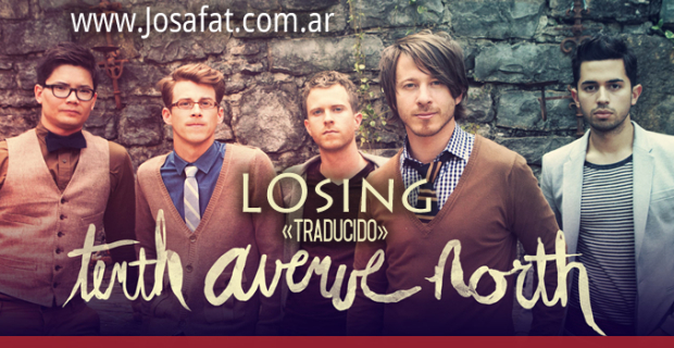 Tenth Avenue North – Losing [Perdiendo]