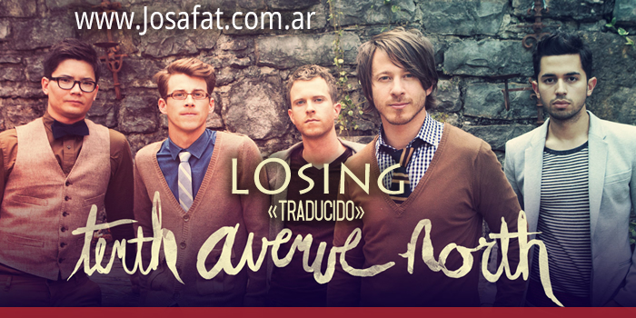Tenth Avenue North - Losing [Perdiendo]