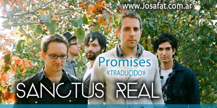 Sanctus Real - Promises [Promesas]