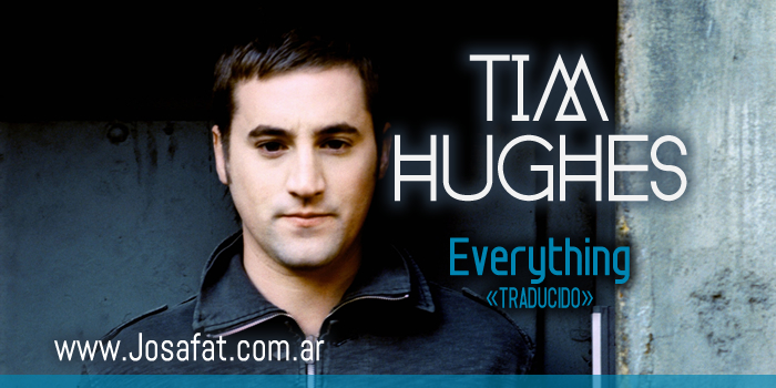Tim Hughes - Everything [Todo]