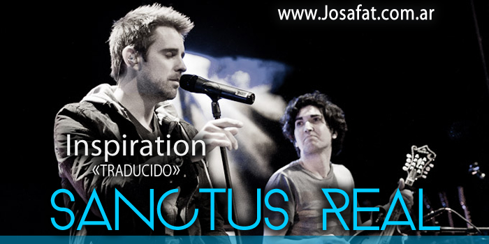 Sanctus Real - Inspiration[Inspiracion]