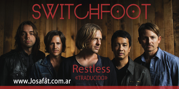 switchfoot restless [Inquiet]