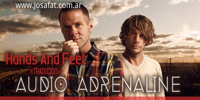 Audio Adrenaline - Hands And Feet [Manos Y Pies]