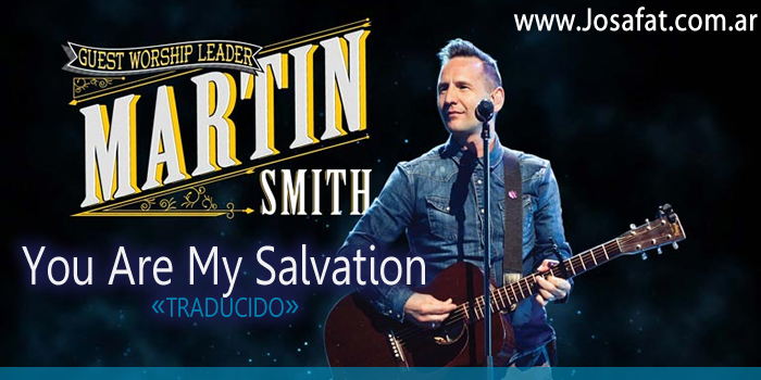 Martin Smith - You Are My Salvation [Tu Eres Mi Salvación]