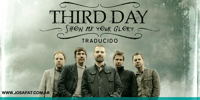Thirday---Show-Me-Your-Glory-[Muéstrame-Tu-Gloria]