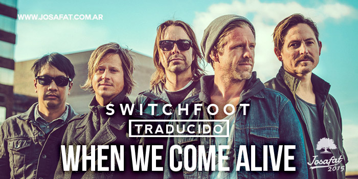 Switchfoot---When-We-Come-Alive