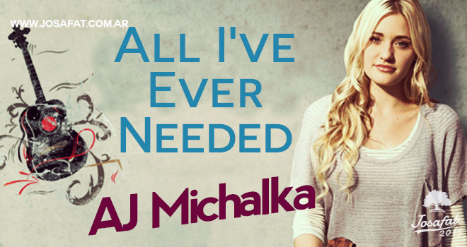 AJ-Michalka---All-I've-Ever-Needed-[Todo-Lo-Que-He-Necesitado]