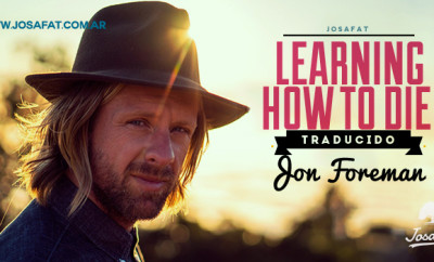 Jon-Foreman---Learning-How-To-Die-[Aprendiendo-A-Cómo-Morir]