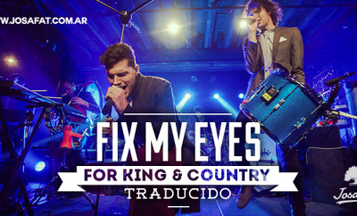 for-King-&-Country---Fix-My-Eyes-[Fijaría-Mis-Ojos]