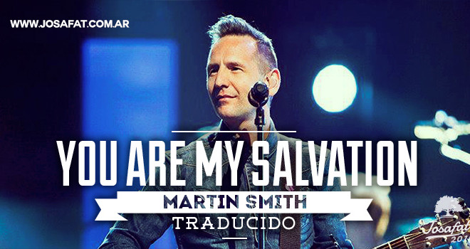 Martin-Smith---You-Are-My-Salvation-[Tú-Eres-Mi-Salvación]