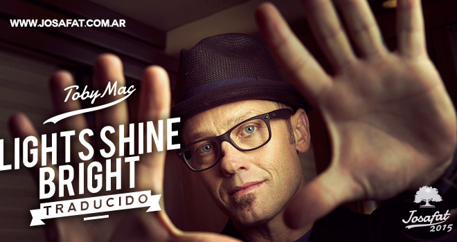 Tobymac Lights Shine Bright Ft Hollyn on light shine bright tobymac