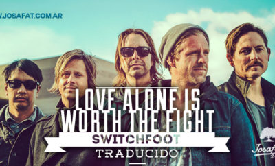 Switchfoot---Love-Alone-Is-Worth-The-Fight-[Sólo-por-el-Amor-Vale-la-Pena-Luchar]