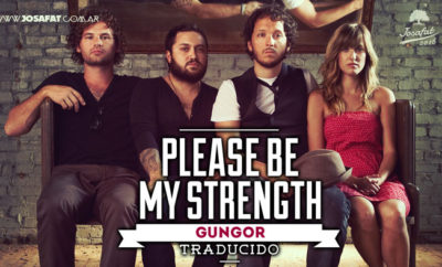 gungor-please-be-my-strength-por-favor-se-mi-fuerza